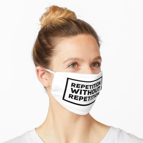 Wiederholung ohne Wiederholung Maske