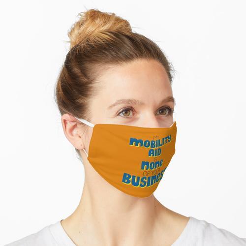 Meine Mobilitätshilfe geht Sie nichts an Maske