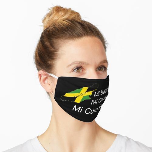 Jamaika Mi Baar, Jamaika Mi Grow, Jamaika Mi Cum From Maske