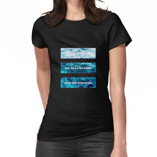Rette den Ozean - gehe plastikfrei Frauen T-Shirt