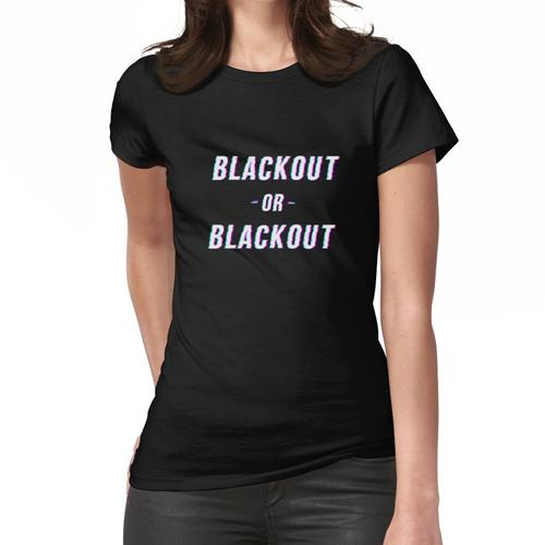 Blackout oder BlackOut Frauen T-Shirt