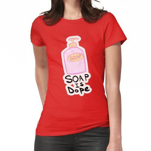 Seife ist Dope Frauen T-Shirt