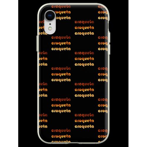 Croqueta Croqueta Croqueta Flexible Hülle für iPhone XR