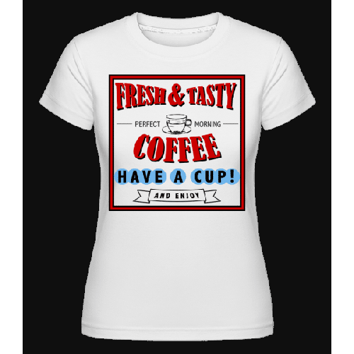 Fresh&Tasty - Shirtinator Frauen T-Shirt