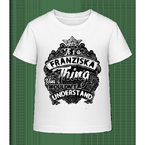 It's A Franziska Thing - Kinder Shirtinator T-Shirt