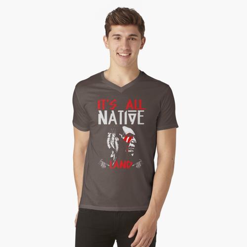 Es ist alles Native Land - Native American t-shirt:vneck