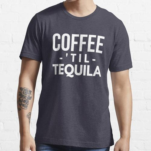 Kaffee bis Tequila Essential T-Shirt