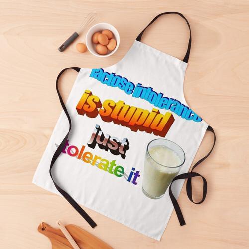 Laktoseintoleranz ist dumm Schürze