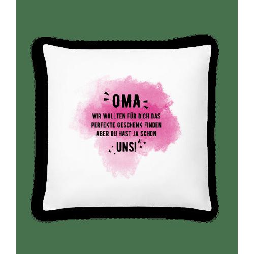 Oma Hast Ja Schon Uns - Kissen