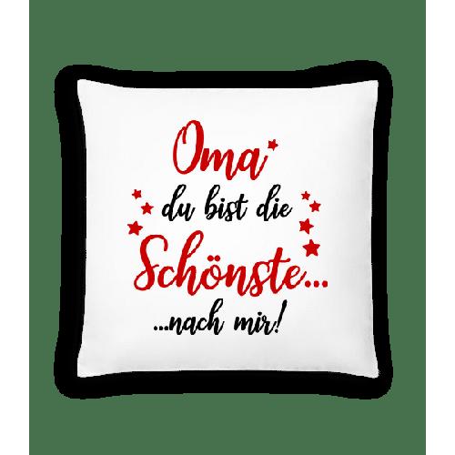 Oma - Die Schönste Nach Mir - Kissen