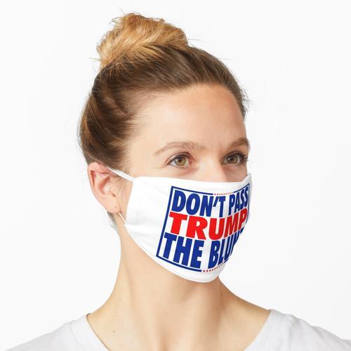 Trumpfe nicht mit dem Stumpfen Maske