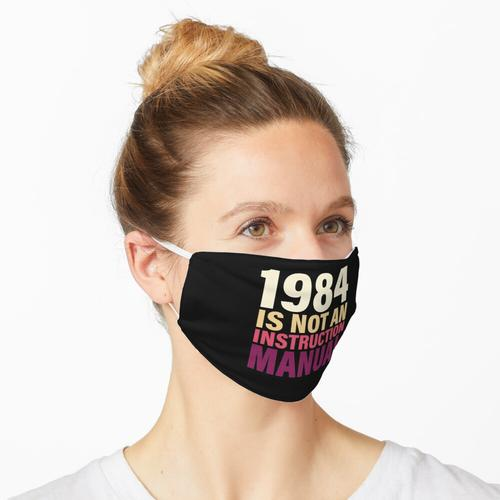 1984 ist keine Bedienungsanleitung Maske