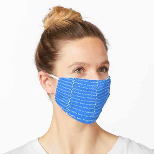 Ich wäre lieber in Hurghada Maske