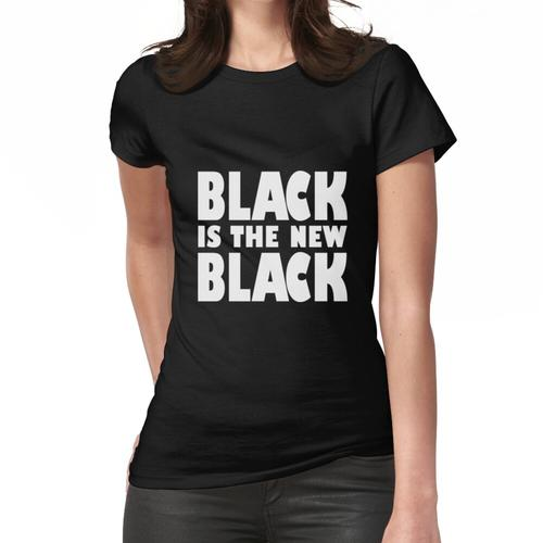 black is the new black Frauen T-Shirt