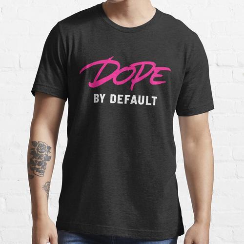 Standardmäßig Dope Essential T-Shirt