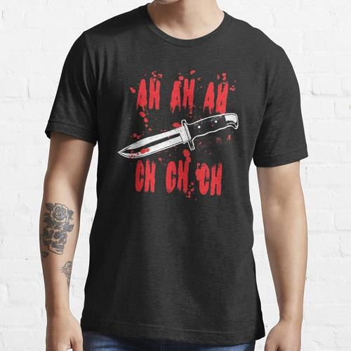 Ah Ah Ah Ch Ch Ch Blutiges Messer Essential T-Shirt