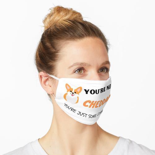 Du bist kein Cheddar! Maske