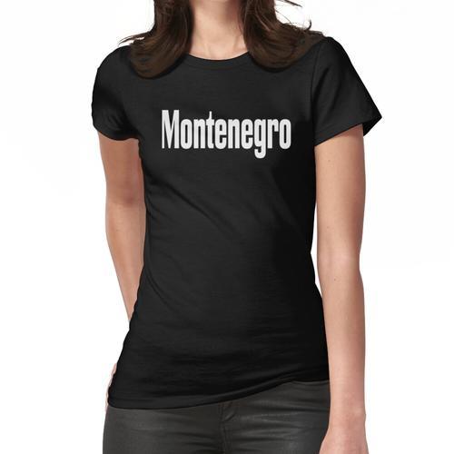 Montenegro Montenegrin Montenegro hat mich großgezogen Frauen T-Shirt
