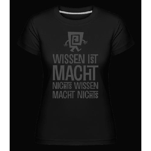 Wissen Ist Macht - Shirtinator Frauen T-Shirt