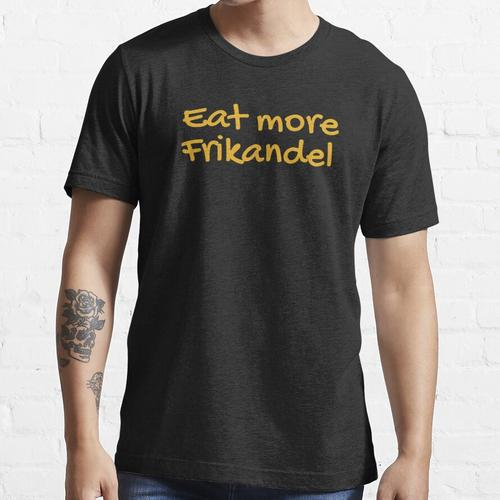 Eat more Frikandel Essential T-Shirt