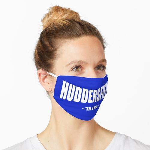 Huddersfield bis ich sterbe Maske