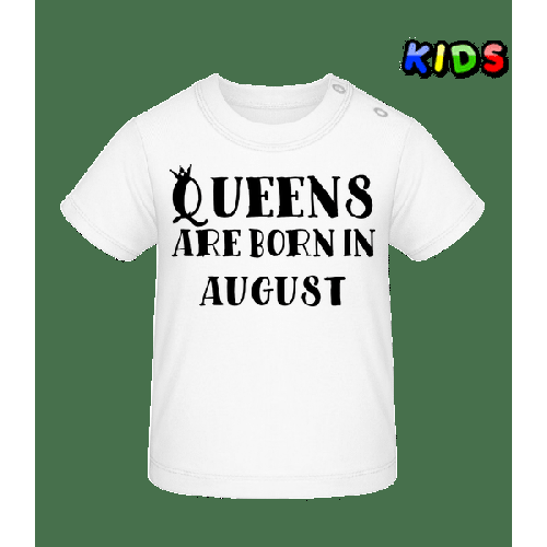Queens Are Born In August - Baby T-Shirt