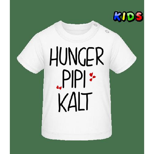 Hunger Pipi Kalt - Baby T-Shirt