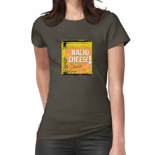 Nacho Cheese Can Sauce Lustig Frauen T-Shirt