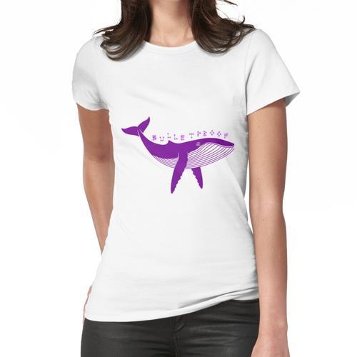 Wir sind kugelsicher Der ewige - kugelsichere Wal Frauen T-Shirt