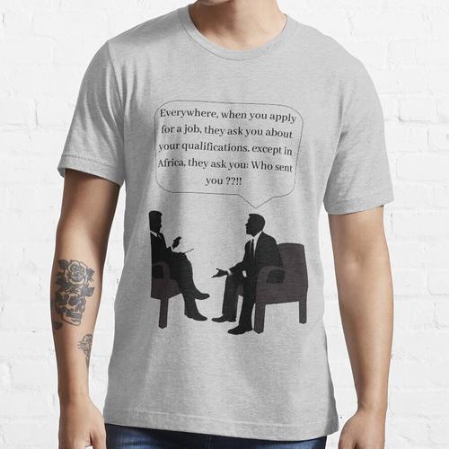Vorstellungsgespräch in Afrika Essential T-Shirt