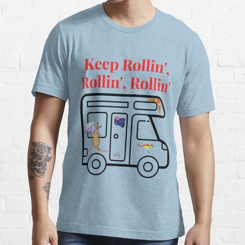 Behalte Rollin 'Wohnmobil, Wohnmobil Essential T-Shirt