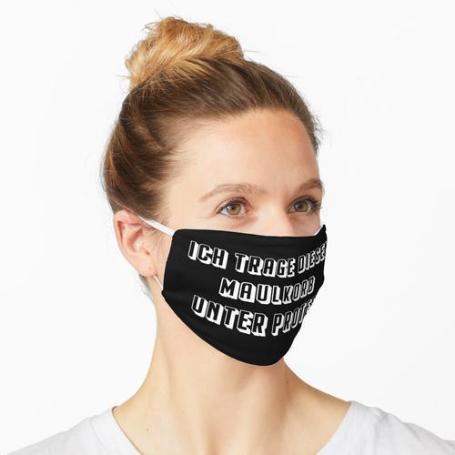 Ich trage diesen Maulkorb unter Protest Maske