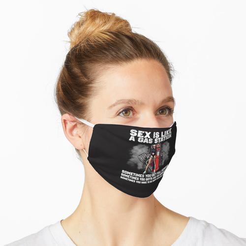 Sex ist wie eine Tankstelle Maske