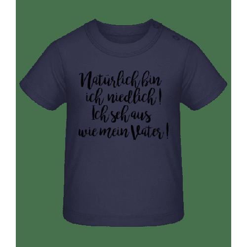 Natürlich Bin Ich Niedlich! Vater - Baby T-Shirt