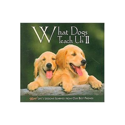 What Dogs Teach Us II by Glenn Dromgoole (Hardcover - Willow Creek Pr)