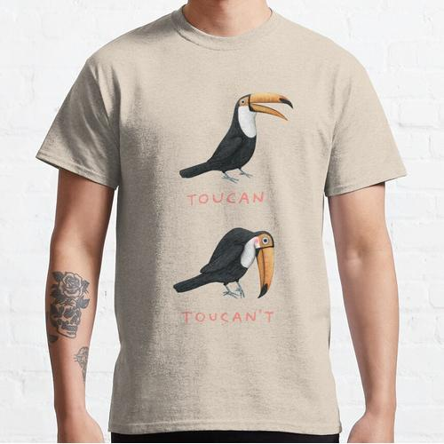 Toucan Toucan't Classic T-Shirt