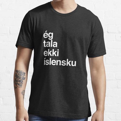 I Don't Speak Icelandic Iceland Essential T-Shirt