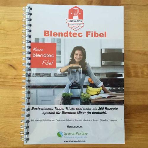 GP Blendtec Fibel | Basiswissen & Rezepte speziell für Blendtec Mixer in deutsch
